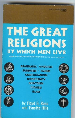 Great Religions by Which Men Live: Hill, Tynette
