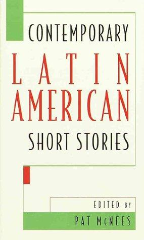 Contemporary Latin American Short Stories: McNees, Pat