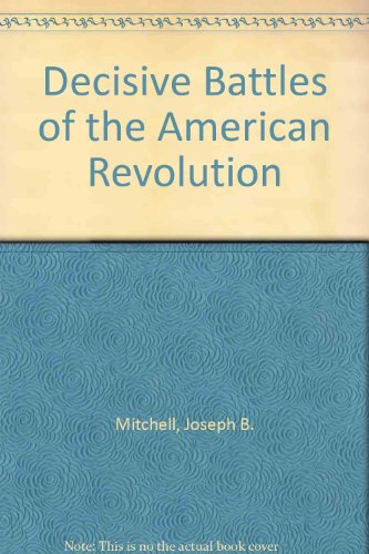 9780449307519: Decisive Battles of the American Revolution