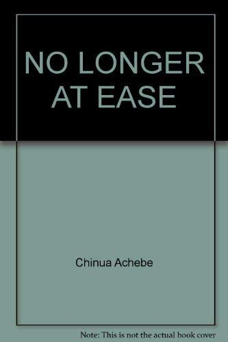 No Longer at Ease: Achebe, Chinua