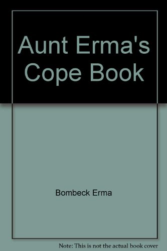 Aunt Erma's Cope Book (9780449445747) by Erma Bombeck