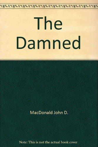 The Damned: John D. MacDonald