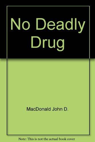 9780449448588: No Deadly Drug