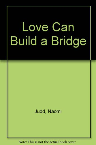 9780449455241: Love Can Build a Bridge