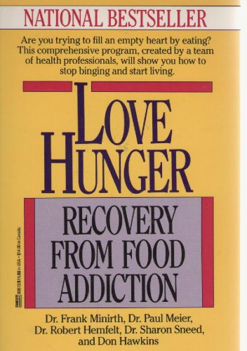 9780449456750: Love Hunger: Recovery from Food Addiction