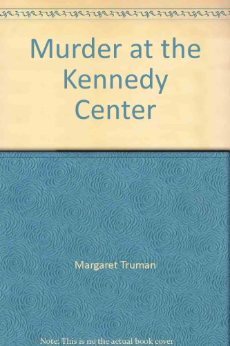 9780449459263: Murder at the Kennedy Center