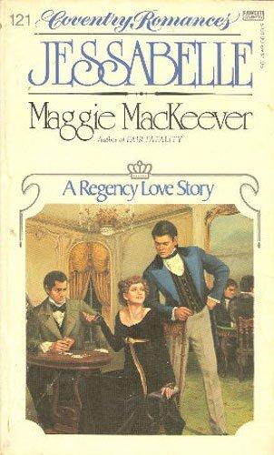 Jessabelle (A Regency Love Story): Maggie MacKeever