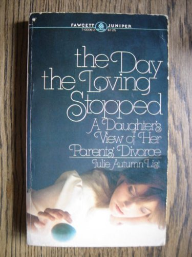 The Day the Loving Stopped: Julie A. List