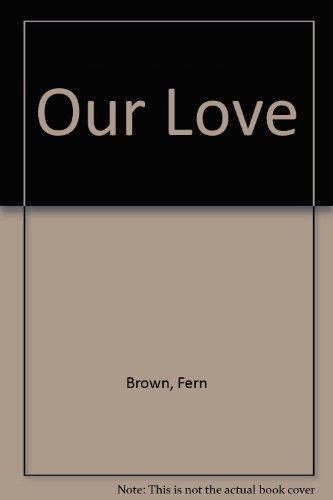 Our Love: Brown, Fern