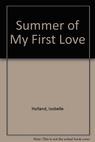 Summer of My First Love: Holland, Isabelle