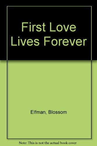 9780449701553: First Love Lives Forev