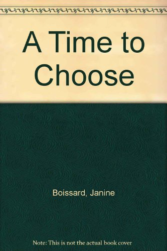 A Time to Choose (0449701603) by Boissard, Janine