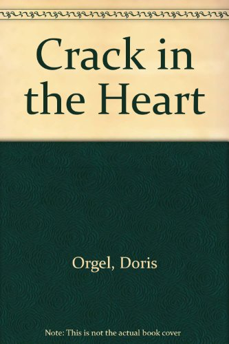 Crack in the Heart (0449702049) by Doris Orgel