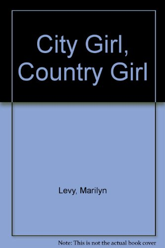 City Girl, Country Girl: Marilyn Levy