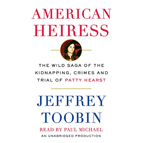 American Heiress: The Wild Saga of the Kidnapping, Crimes and Trial of Patty Hearst (Compact Disc):...