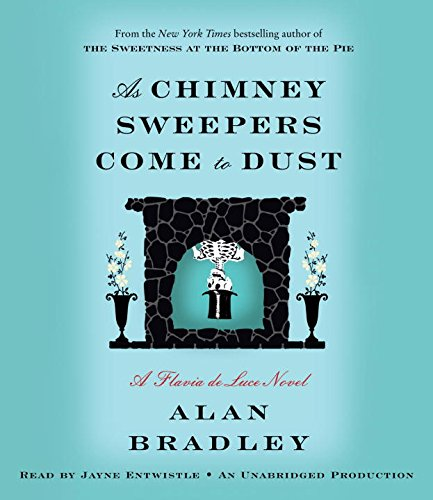 9780449807613: As Chimney Sweepers Come to Dust: A Flavia de Luce Novel