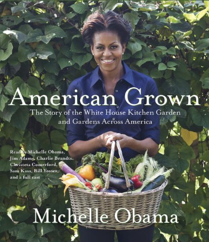 9780449808566: American Grown: The Story of the White House Kitchen Garden and Gardens Across America