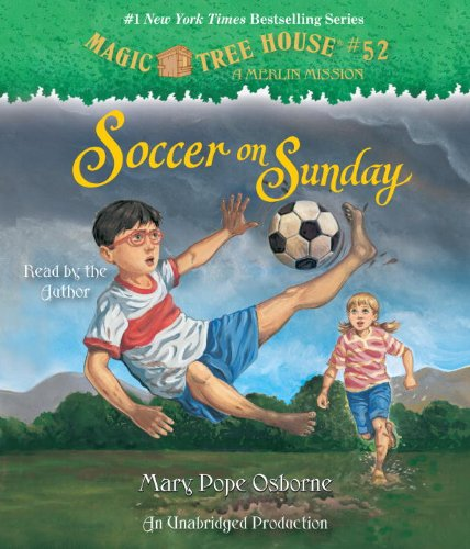 Soccer on Sunday (Magic Tree House Merlin Mission)