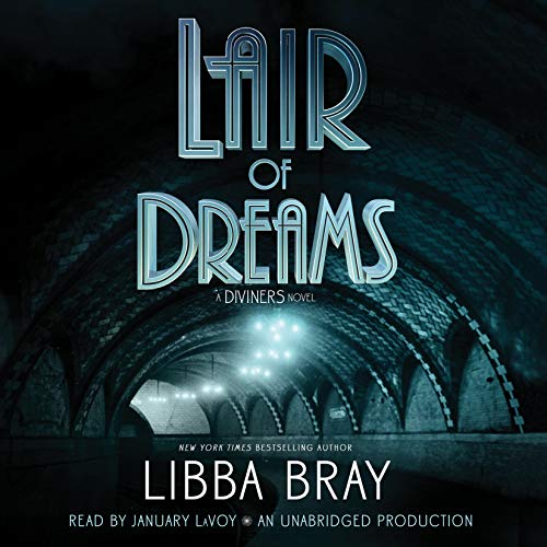 Lair of Dreams: A Diviners Novel (Compact Disc): Libba Bray