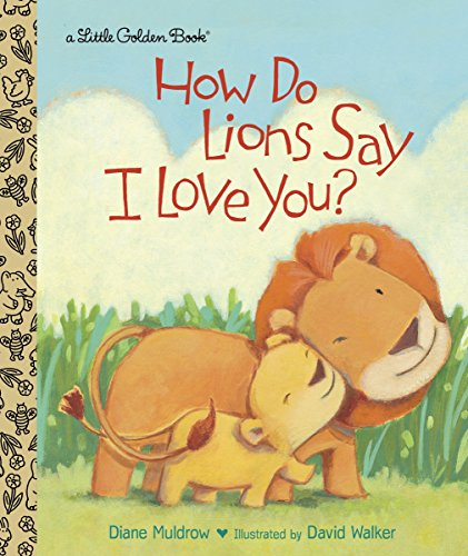 9780449812563: How Do Lions Say I Love You? (Little Golden Book)