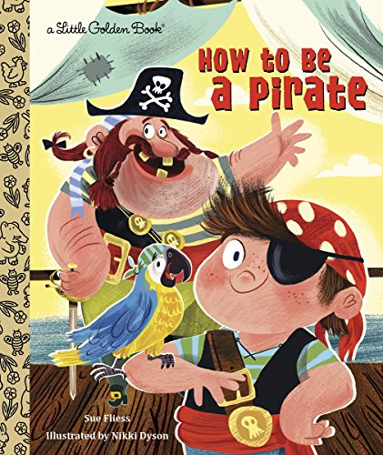 9780449813096: How to Be a Pirate (Little Golden Book)