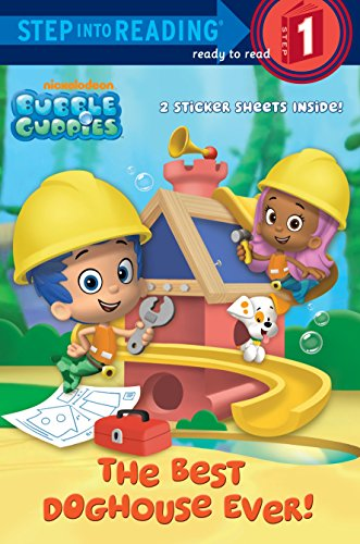9780449813881: The Best Doghouse Ever! (Bubble Guppies) (Bubble Guppies. Step Into Reading)
