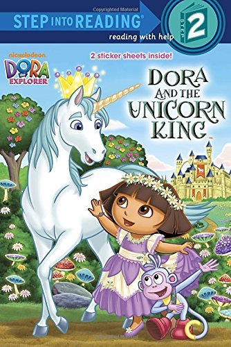 9780449814376: Dora and the Unicorn King (Dora the Explorer) (Step into Reading)