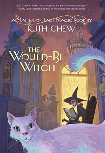 A Matter-of-Fact Magic Book: The Would-Be Witch: Chew, Ruth
