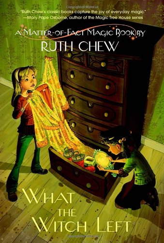 A Matter-of-Fact Magic Book: What the Witch Left (A Stepping Stone Book(TM)): Chew, Ruth