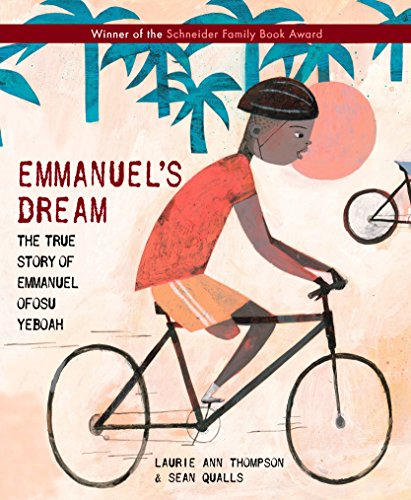 Emmanuel's Dream: The True Story of Emmanuel Ofosu Yeboah: Thompson, Laurie Ann