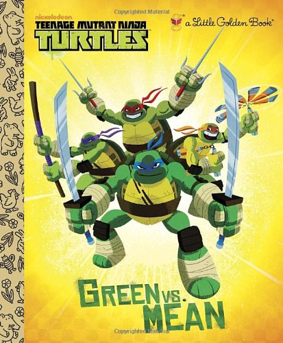 9780449817650: Green vs. Mean (Teenage Mutant Ninja Turtles) (Little Golden Book)