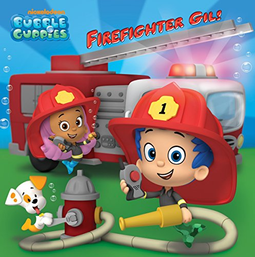 9780449817704: Firefighter Gil! (Bubble Guppies)