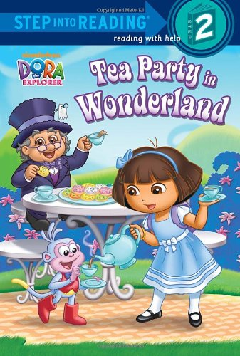 9780449818787: Tea Party in Wonderland (Dora the Explorer) (Step into Reading)