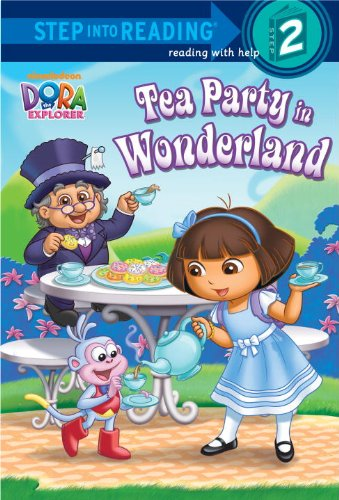 Tea Party in Wonderland (Dora the Explorer) (Step into Reading) (9780449818794) by Random House