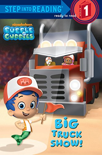 9780449818961: Big Truck Show! (Bubble Guppies. Step Into Reading)