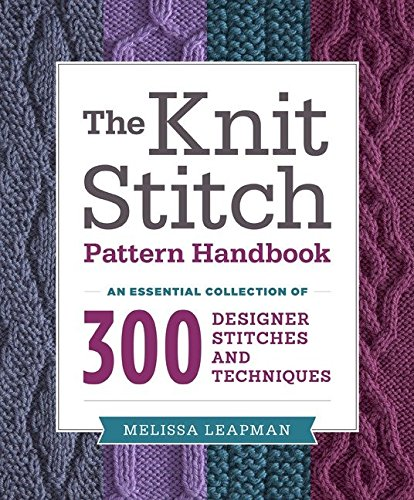 9780449819906: The Knit Stitch Pattern Handbook: An Essential Collection of 300 Designer Stitches and Techniques