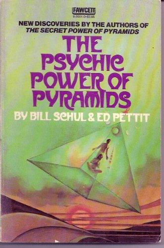 Psychic Power of Pyramids (A Fawcett book): Schul, Bill