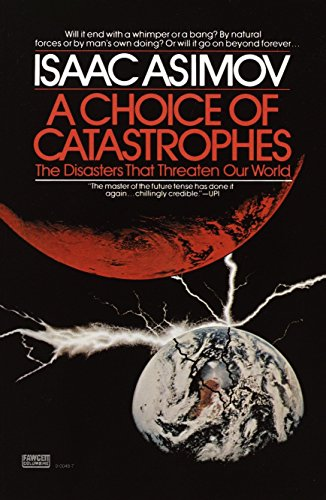 9780449900482: A Choice of Catastrophes: The Disasters that Threaten Our Wold