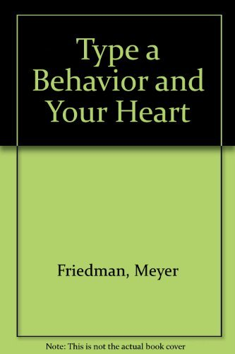 9780449900598: Type A Behavior and Your Heart
