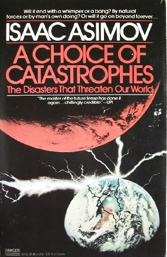 9780449901588: A Choice of Catastrophes: The Disasters Thata Threaten Our World