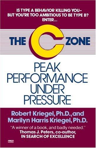 C-zone: Peak Performance Under Pressure.: Kriegel, Robert; Kriegel,