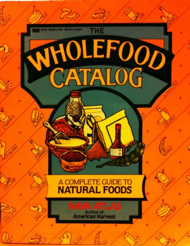 9780449901977: The Wholefood Catalog: A Complete Guide to Natural Foods