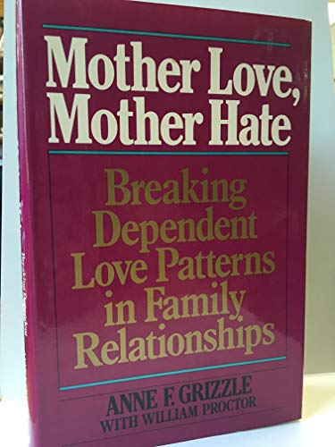 FTH-MOTHER LOVE,M.HATE: Grizzle, Anne F.