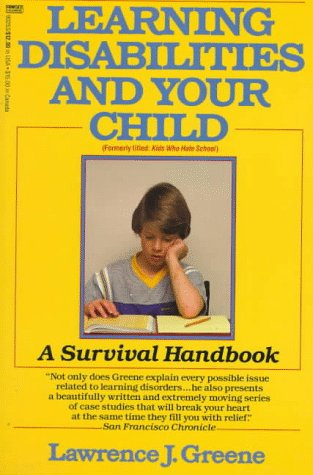 Learning Disabilities and Your Child: A Survival: Greene, Lawrence J.