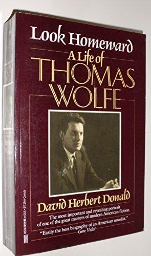 9780449902868: Look Homeward: A Life of Thomas Wolfe