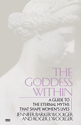 9780449902875: Goddess Within: A Guide to the Eternal Myths that Shape Women's Lives
