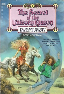 Swept Away (The Secret of the Unicorn Queen Book 1) (0449902951) by Sherman, Josepha