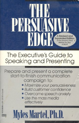 9780449903339: The Persuasive Edge: The Executive's Guide to Speaking and Presenting
