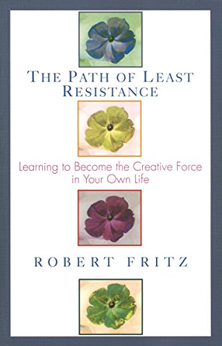 9780449903377: Path of Least Resistance: Learning to Become the Creative Force in Your Own Life