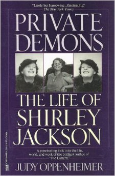 Private Demons: The Life of Shirley Jackson: Judy Oppenheimer